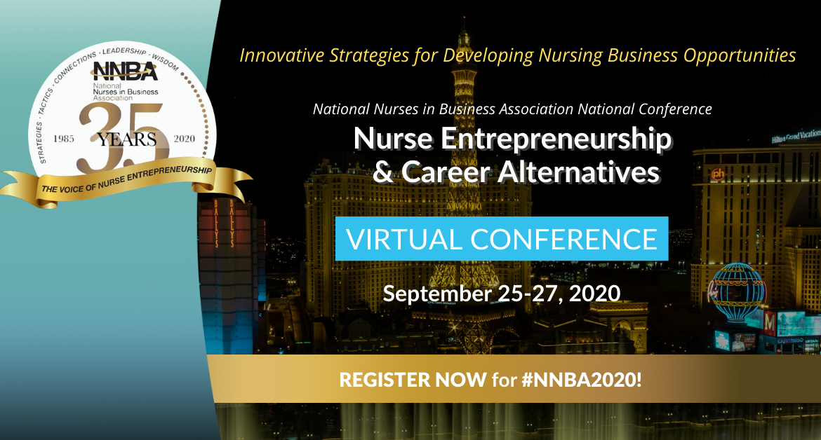 NNBA 2020 Nurse Entrepreneurship & Career Alternatives Annual Educational Conference – Empowering Nurses Through Entrepreneurship -Celebrating 35 Years in Business!