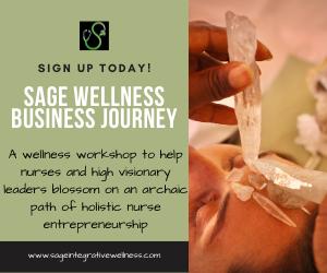 Sage Wellness Workshops: Holistic Nurse Entrepreneur Business Journey