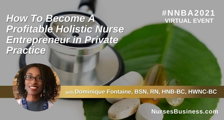 NNBA 2021 Nurse Entrepreneurship & Career Alternatives Annual Educational Conference – Empowering Nurses Through Entrepreneurship -Celebrating 36 Years in Business!